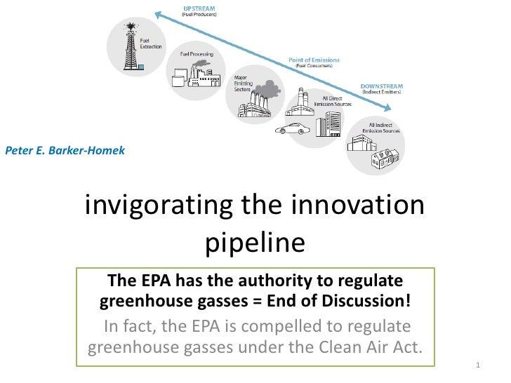 Peter E. Barker-Homek                 invigorating the innovation                        pipeline                  The EPA...