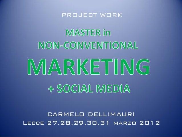 PROJECT WORK      CARMELO DELLIMAURILecce 27.28.29.30.31 marzo 2012