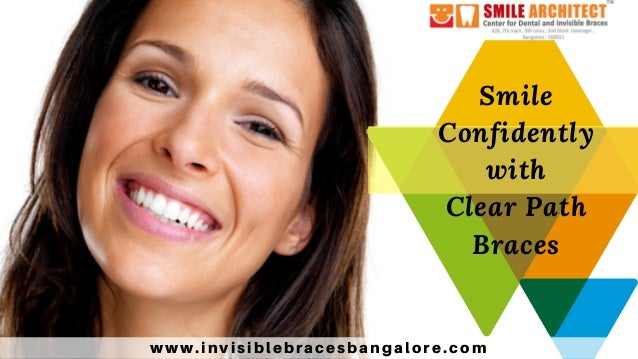 Smile Confidently with Clear Path Braces www.invisiblebracesbangalore.com