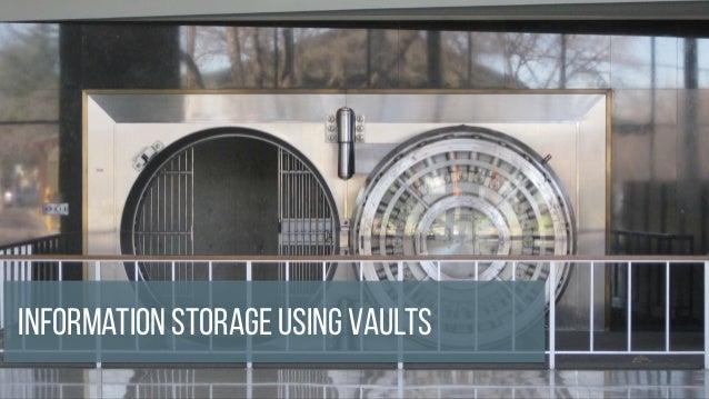 Information Storage using Vaults