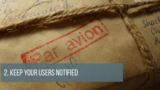 2. Keep your Users Notified