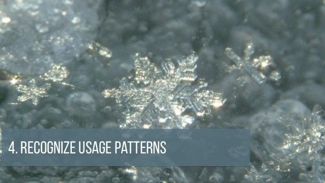 4. Recognize Usage Patterns