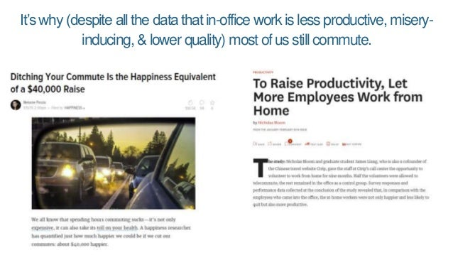 It's why (despite all the data that in-office work is less productive, misery- inducing, & lower quality) most of us still...