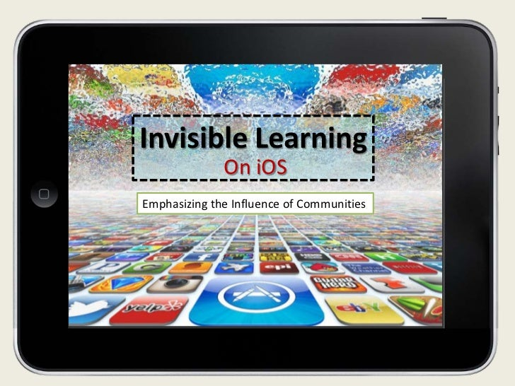 Invisible Learning              On iOSEmphasizing the Influence of Communities