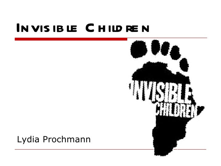 Invisible Children Lydia Prochmann