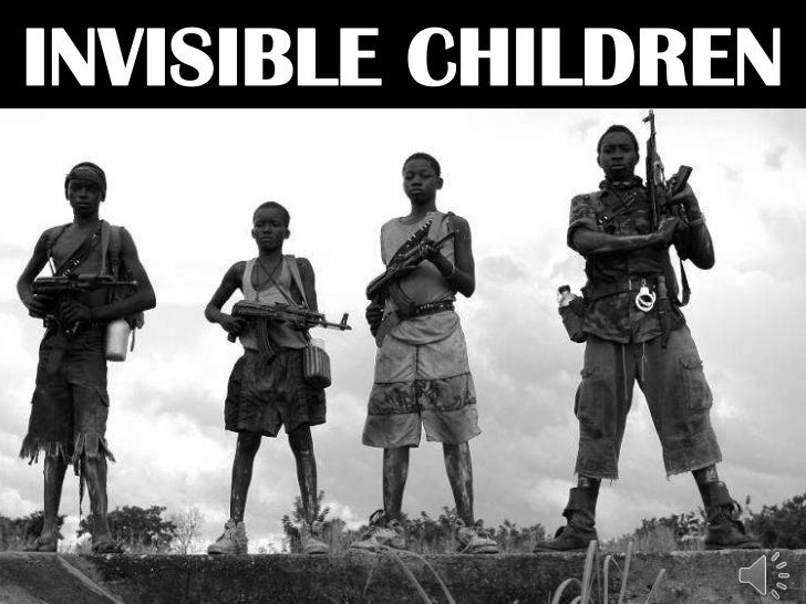 Invisible Children- Uganda- Child Soldiers