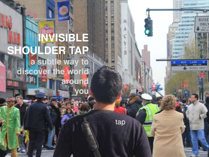 INVISIBLE SHOULDER TAP<br />a subtle way to discover the world around <br />you<br />tap<br />