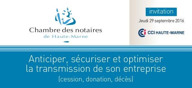 Chambre des notaires de Haute-Marne Anticiper, sécuriser et optimiser la transmission de son entreprise (cession, donation...
