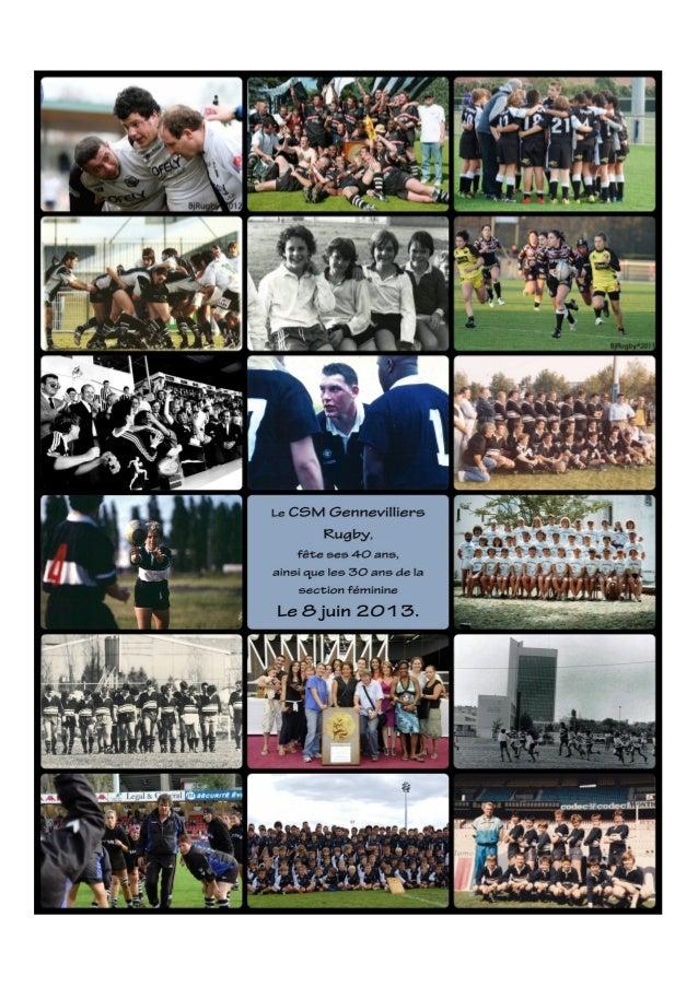 L'association CSM Gennevilliers Rugby , est née au printemps 1973 de la volonté d'instituteursdont le souhait était de cré...