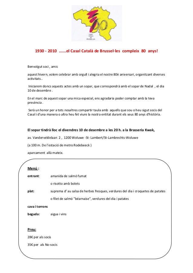 1930 - 2010 ......el Casal Català de Brussel·les compleix 80 anys! Benvolgut soci , amic aquest hivern, volem celebrar amb...