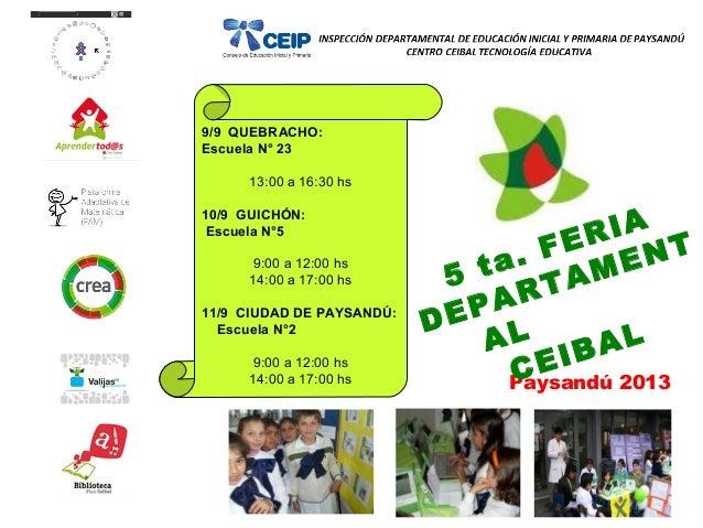 9/9 QUEBRACHO: Escuela N° 23 13:00 a 16:30 hs 10/9 GUICHÓN: Escuela N°5 9:00 a 12:00 hs 14:00 a 17:00 hs 11/9 CIUDAD DE PA...