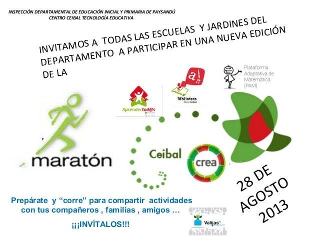 INVITAMOS A TODAS LAS ESCUELAS Y JARDINES DEL DEPARTAMENTO A PARTICIPAR EN UNA NUEVA EDICIÓN DE LA 28 DE AGOSTO 2013Prepár...