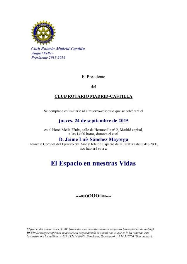Club Rotario Madrid-Castilla August Keller Presidente 2015-2016 El Presidente del CLUB ROTARIO MADRID-CASTILLA Se complace...