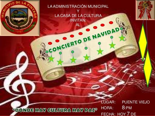 LA ADMINISTRACIÓN MUNICIPAL              Y    LA CASA DE LA CULTURA           INVITAN:              AL                    ...