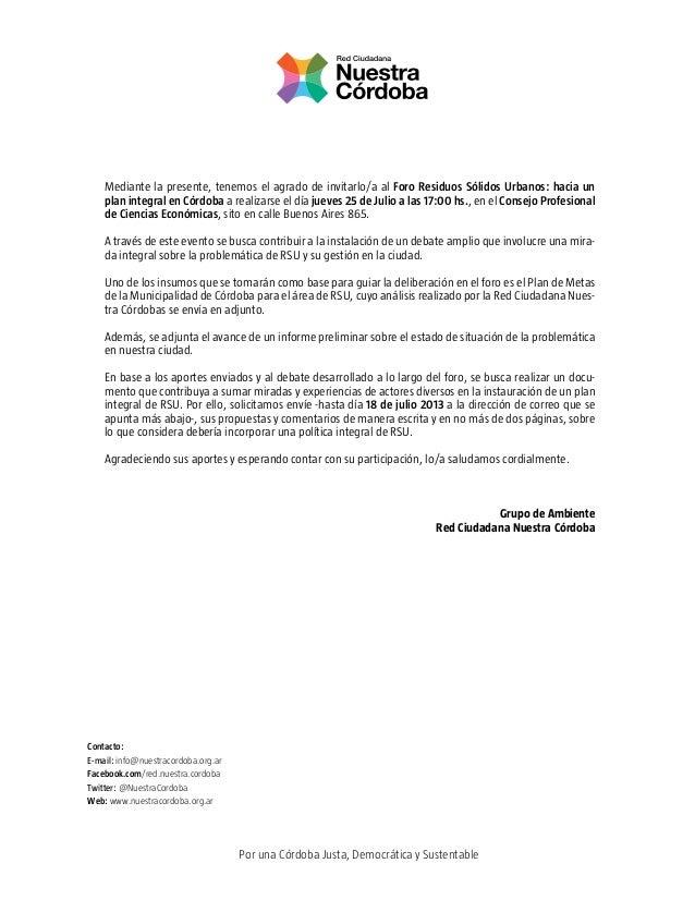 Mediante la presente, tenemos el agrado de invitarlo/a al Foro Residuos Sólidos Urbanos: hacia un plan integral en Córdoba...