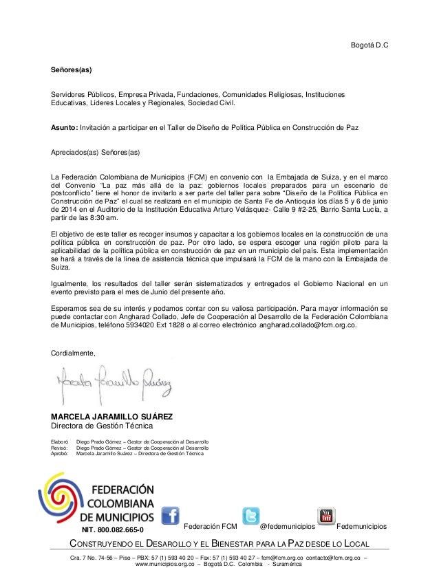 CONSTRUYENDO EL DESAROLLO Y EL BIENESTAR PARA LA PAZ DESDE LO LOCAL Cra. 7 No. 74-56 – Piso – PBX: 57 (1) 593 40 20 – Fax:...