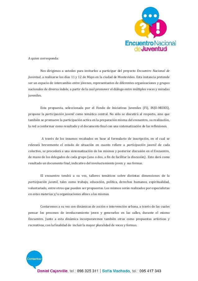 A quien corresponda:         Nos dirigimos a ustedes para invitarlos a participar del proyecto Encuentro Nacional deJuvent...