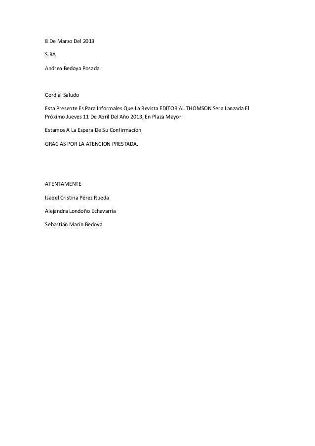 8 De Marzo Del 2013S.RAAndrea Bedoya PosadaCordial SaludoEsta Presente Es Para Informales Que La Revista EDITORIAL THOMSON...