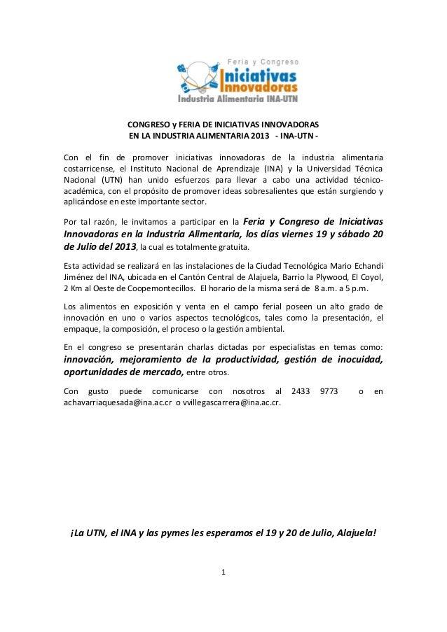 1 CONGRESO y FERIA DE INICIATIVAS INNOVADORAS EN LA INDUSTRIA ALIMENTARIA 2013 - INA-UTN - Con el fin de promover iniciati...