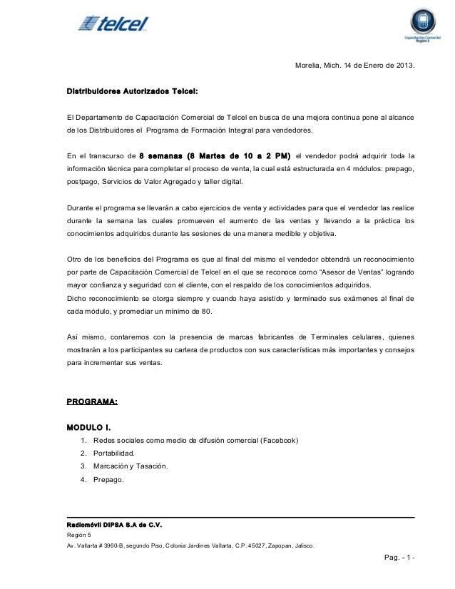 Morelia, Mich. 14 de Enero de 2013.Distribuidores Autorizados Telcel:El Departamento de Capacitación Comercial de Telcel e...
