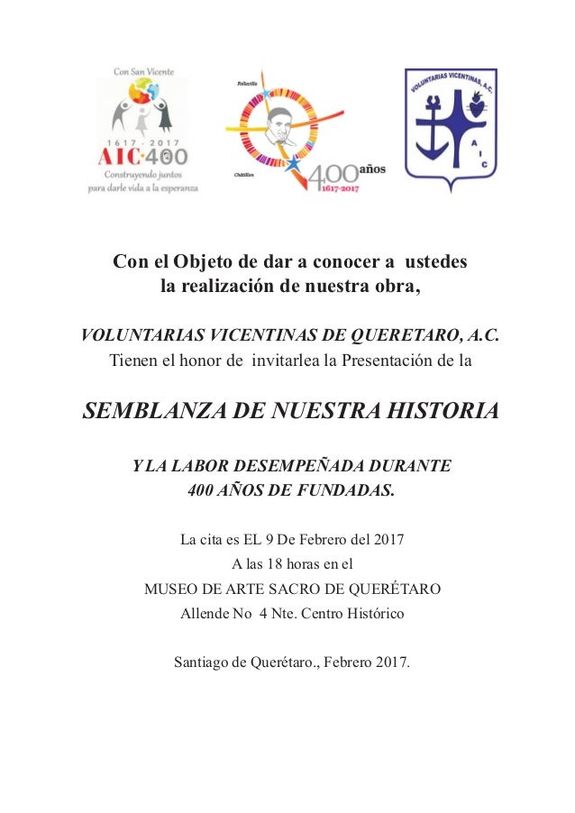 Con el Objeto de dar a conocer a ustedes la realización de nuestra obra, VOLUNTARIAS VICENTINAS DE QUERETARO, A.C. Tienen ...