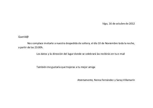 Vigo, 16 de octubre de 2012Querid@         Nos complace invitarte a nuestra despedida de soltera, el día 10 de Noviembre t...