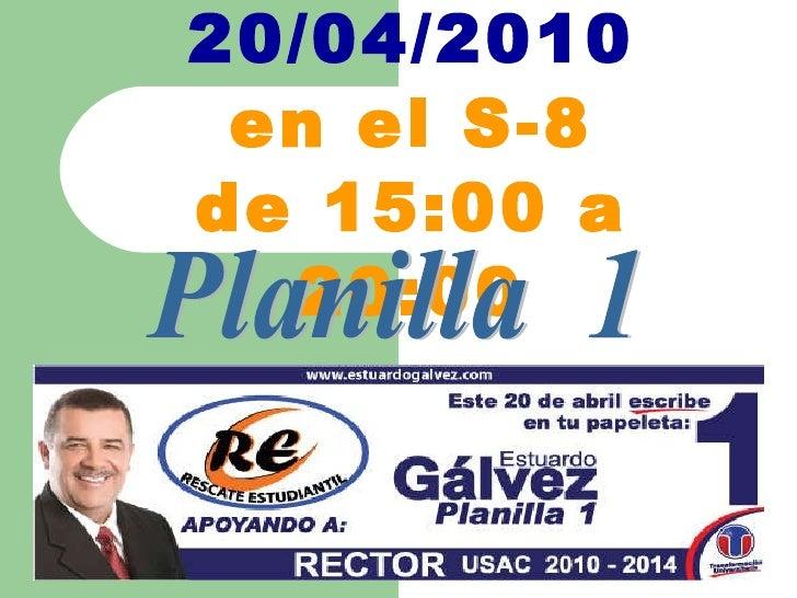 Este  20/04/2010 en el S-8 de 15:00 a 20:00 Planilla  1