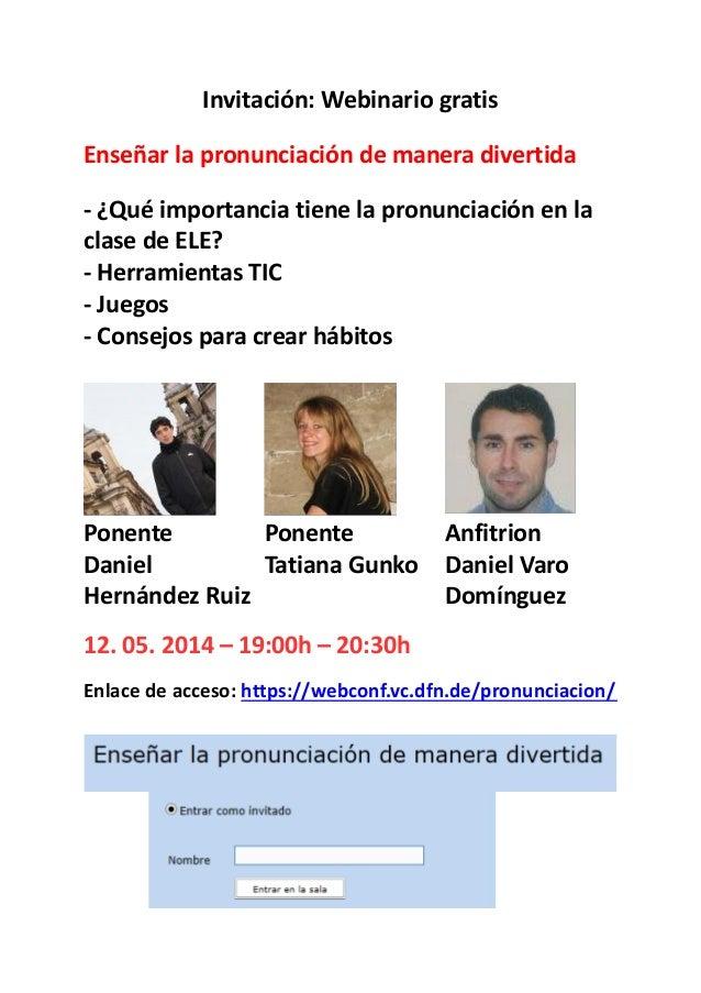 Invitación: Webinario gratis Enseñar la pronunciación de manera divertida - ¿Qué importancia tiene la pronunciación en la ...