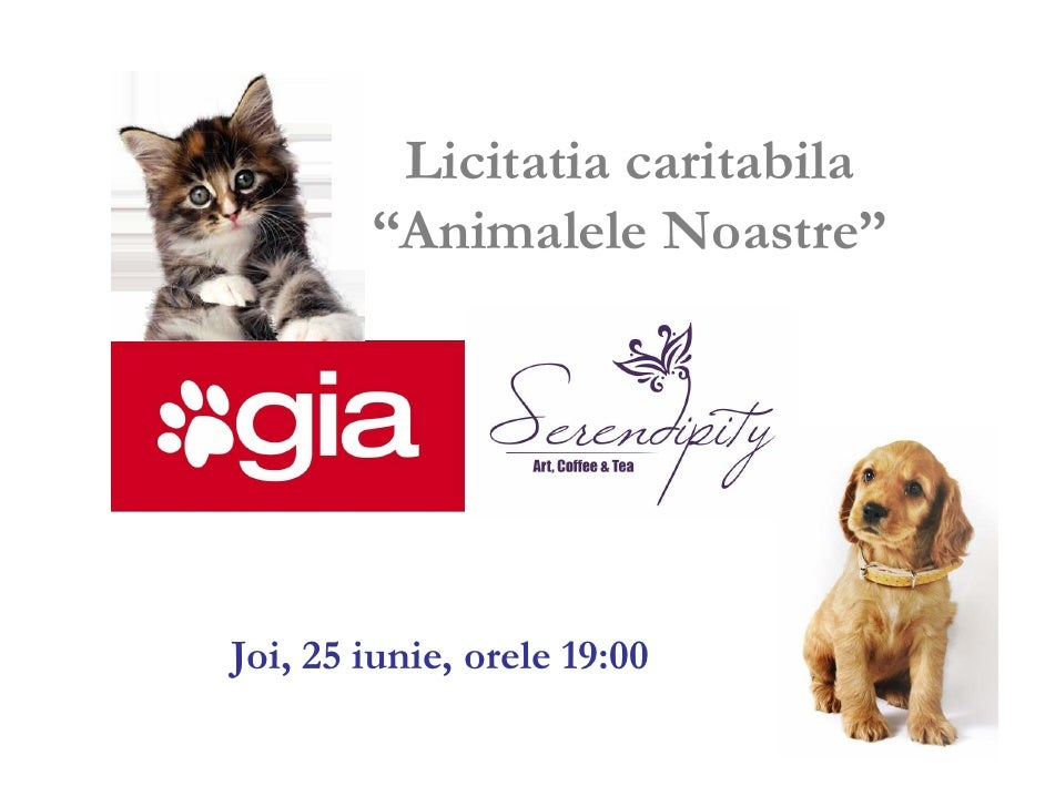 """Licitatia caritabila         """"Animalele Noastre""""     Joi, 25 iunie, orele 19:00"""