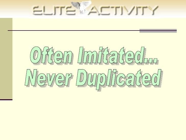 Often Imitated... Never Duplicated