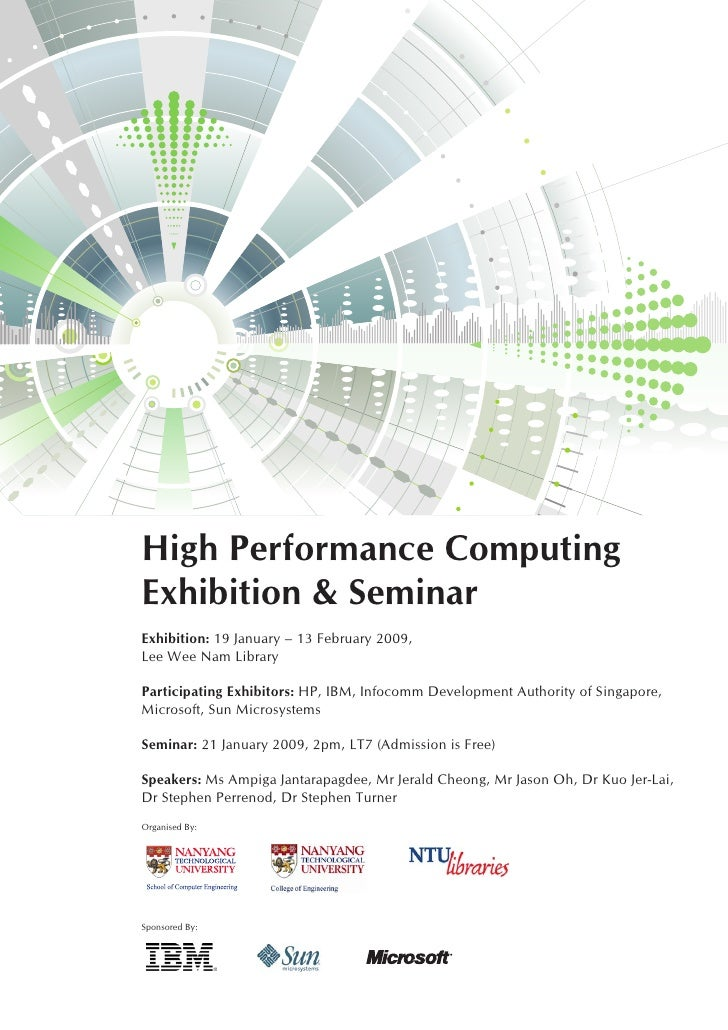High Performance Computing Exhibition & Seminar Exhibition: 19 January – 13 February 2009, Lee Wee Nam Library  Participat...