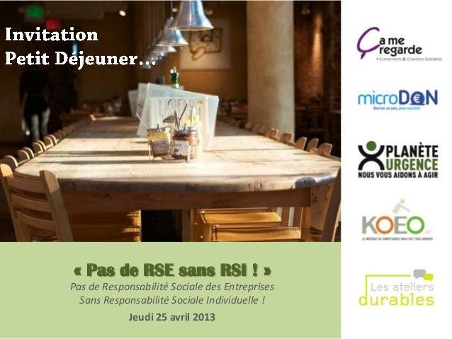 invitation petit dejeuner rse 25 avril 2013. Black Bedroom Furniture Sets. Home Design Ideas