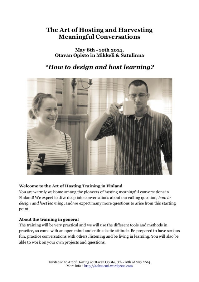 """The Art of Hosting and Harvesting Meaningful Conversations May 8th - 10th 2014, Otavan Opisto in Mikkeli & Satulinna  """"How..."""