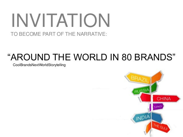 """INVITATIONTO BECOME PART OF THE NARRATIVE: """"AROUND THE WORLD IN 80 BRANDS"""" CoolBrandsNextWorldStorytelling"""