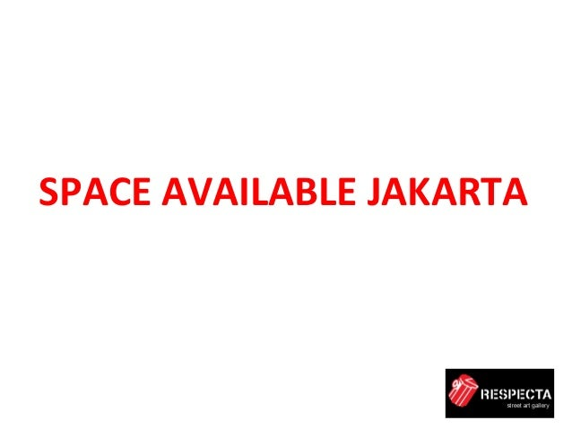 SPACE	   AVAILABLE	   JAKARTA
