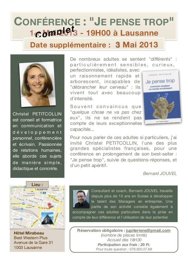 "CONFÉRENCE : ""JE PENSE TROP""          1 er o m p l e t - 19H00 à Lausanne            C Mai 2013          Date supplémentai..."