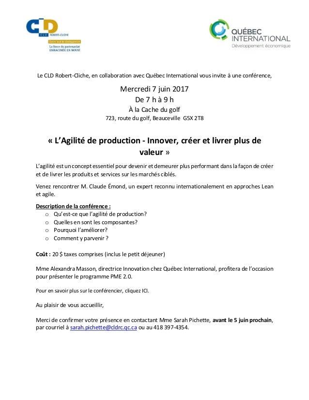 Le CLD Robert-Cliche, en collaboration avec Québec International vous invite à une conférence, Mercredi 7 juin 2017 De 7 h...