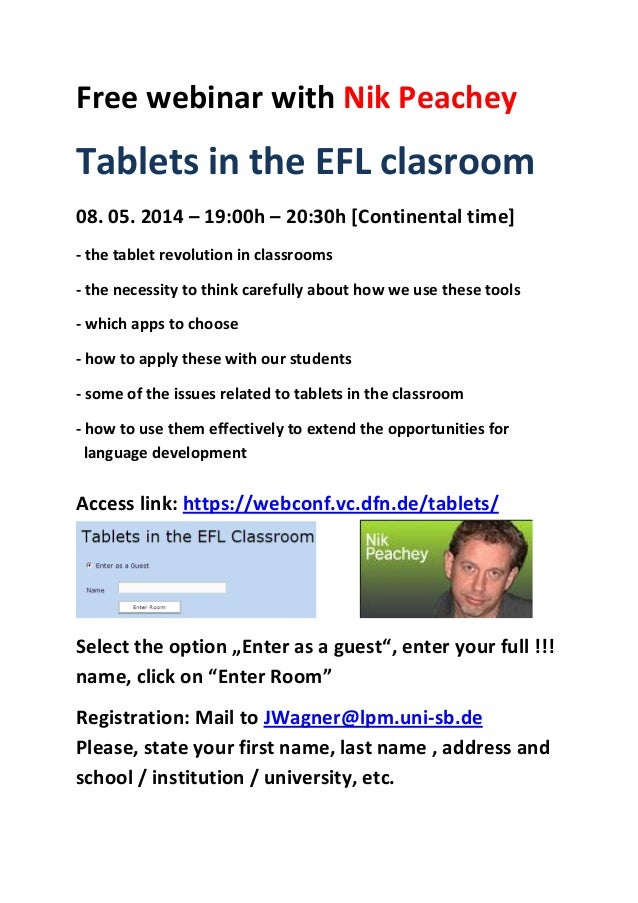 Free webinar with Nik Peachey Tablets in the EFL clasroom 08. 05. 2014 – 19:00h – 20:30h [Continental time] - the tablet r...