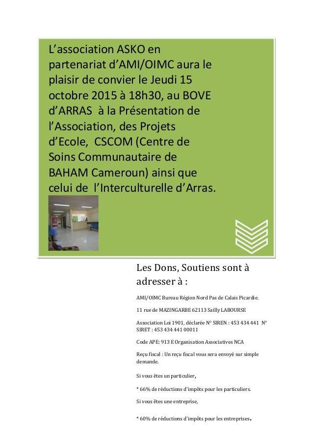 Les Dons, Soutiens sont à adresser à : AMI/OIMC Bureau Région Nord Pas de Calais Picardie. 11 rue de MAZINGARBE 62113 Sail...