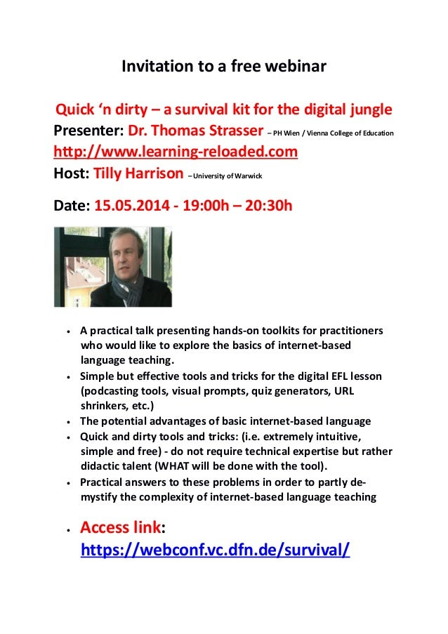 Invitation to a free webinar Quick 'n dirty – a survival kit for the digital jungle Presenter: Dr. Thomas Strasser – PH Wi...