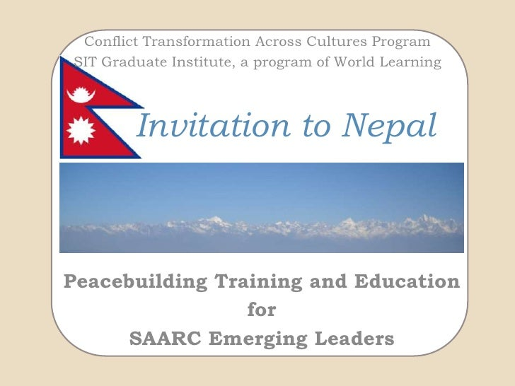 Conflict Transformation Across Cultures Program<br />SIT Graduate Institute, a program of World Learning<br />Invitation t...