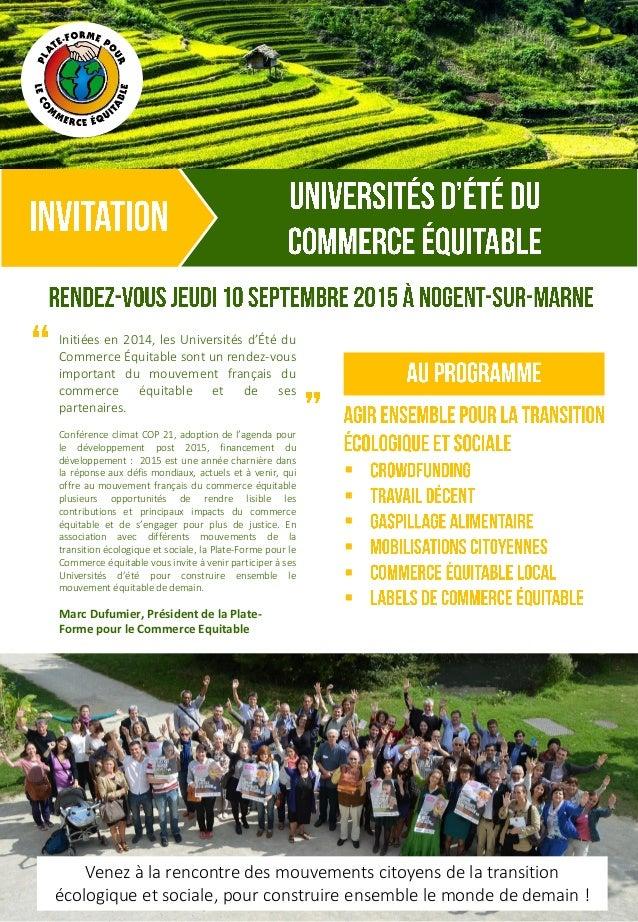 Initiées en 2014, les Universités d'Été du Commerce Équitable sont un rendez-vous important du mouvement français du comme...