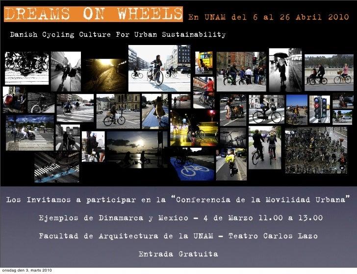 """En UNAM del 6 al 26 Abril 2010    Danish Cycling Culture For Urban Sustainability      Los Invitamos a participar en la """"C..."""