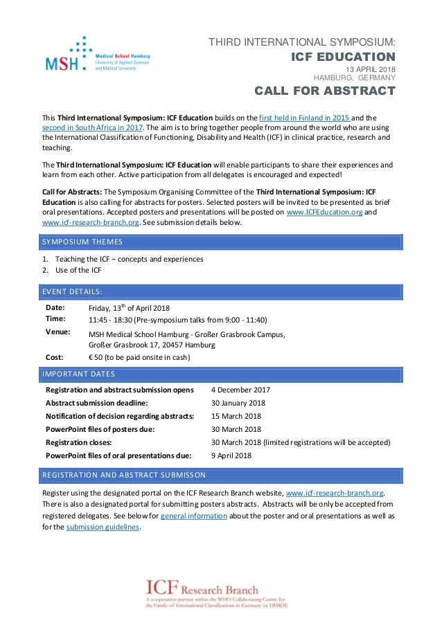 THIRD INTERNATIONAL SYMPOSIUM: ICF EDUCATION 13 APRIL 2018 HAMBURG, GERMANY CALL FOR ABSTRACT This Third International Sym...