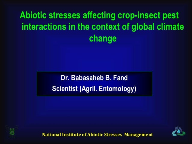Abiotic stresses affecting crop-insect pestinteractions in the context of global climate                   change         ...