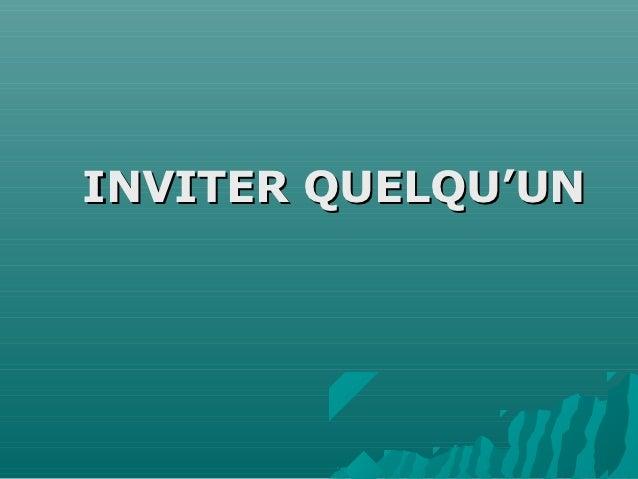 INVITER QUELQU'UN