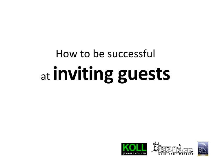 How to be successful at inviting guests<br />