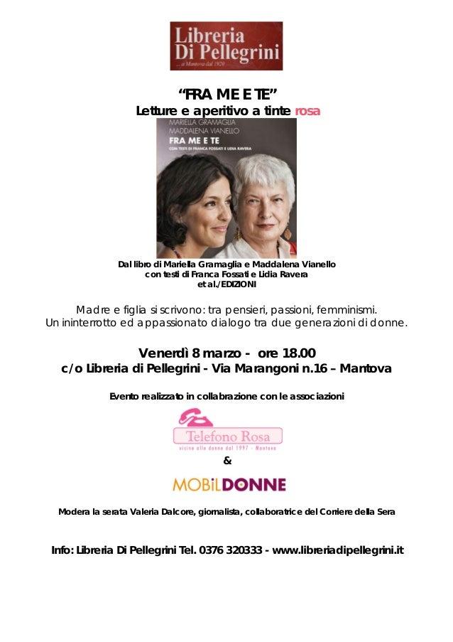 """""""FRA ME E TE""""                     Letture e aperitivo a tinte rosa                 Dal libro di Mariella Gramaglia e Madda..."""