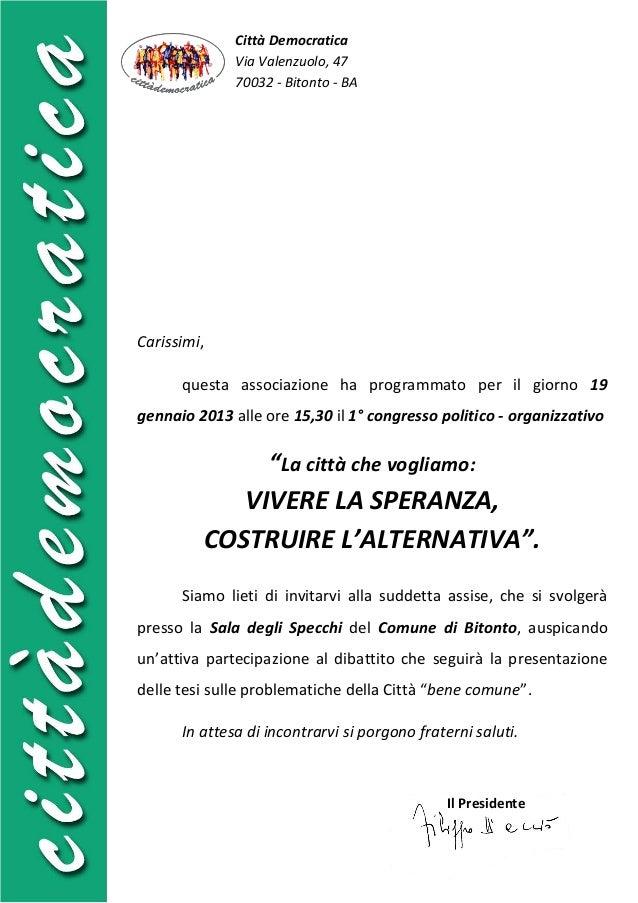 Città Democratica              Via Valenzuolo, 47              70032 - Bitonto - BACarissimi,      questa associazione ha ...