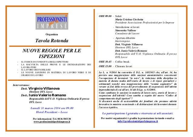 Organizza Tavola Rotonda NUOVE REGOLE PER LE ISPEZIONI - IL CODICE DI CONDOTTA DEGLI ISPETTORI - LA RACCOLTA DELLE PROVE E...